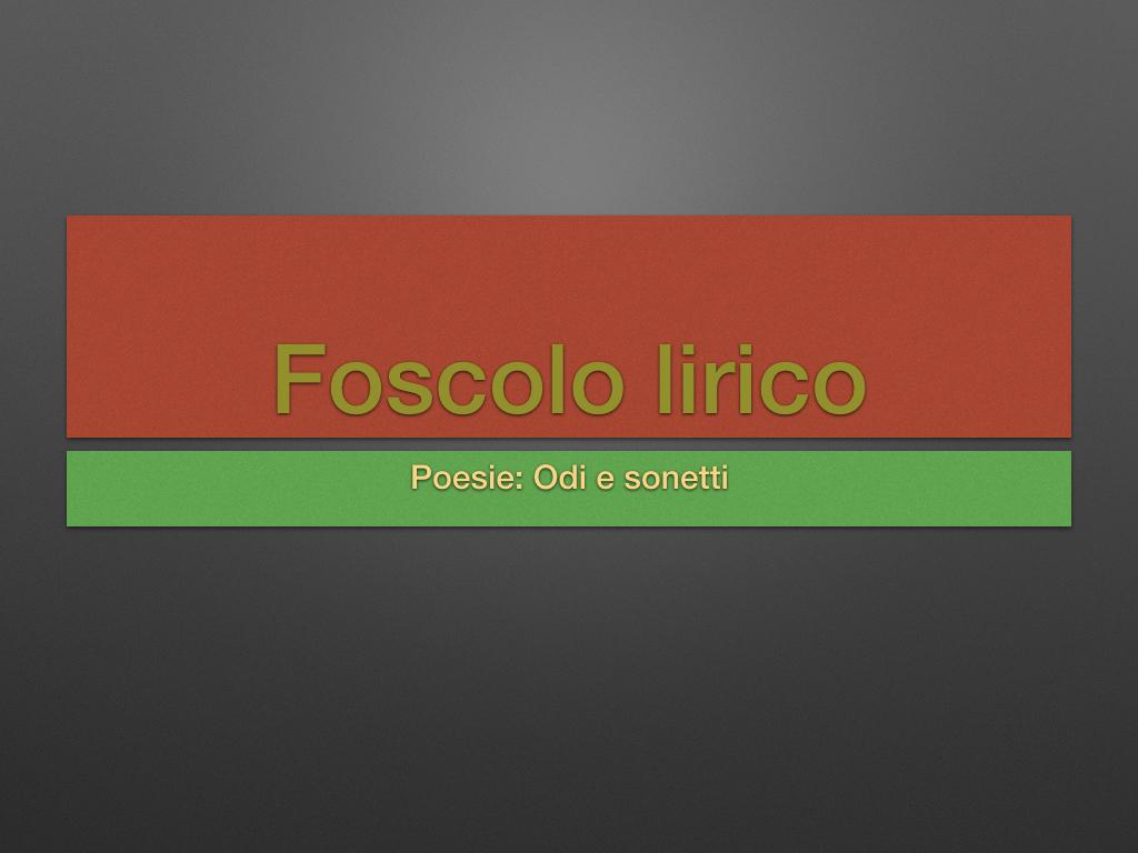 Foscolo, lirico.001